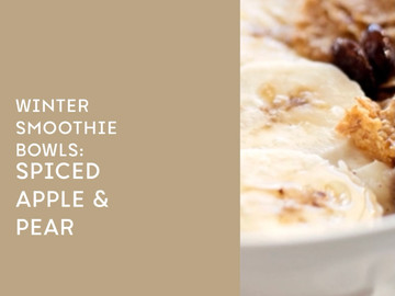 Winter Smoothie Bowl: Spiced Apple & Pear