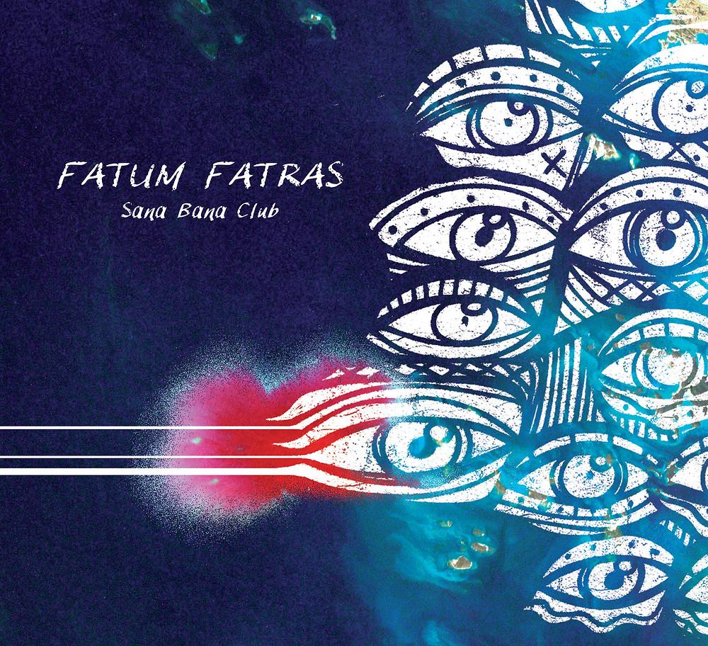Visuel pochette de l'album Sana Bana Club, du groupe musical Fatum Fatras