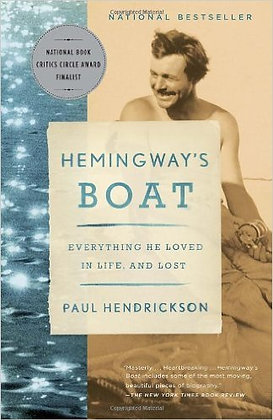 HEMINGWAY'S BOAT: EVERYTHING HE LOVED IN LIFE, AND
