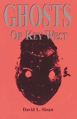 GHOSTS OF KEY WEST By David Sloan