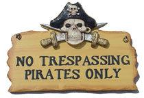 PIRATE PLAQUE: NO TRESPASSING PIRATES ONLY