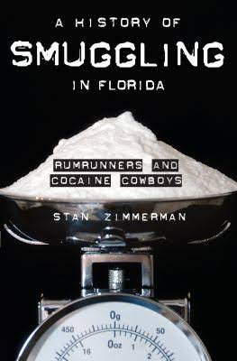 A HISTORY OF SMUGGLING IN FLORIDA: RUMRUNNERS AND