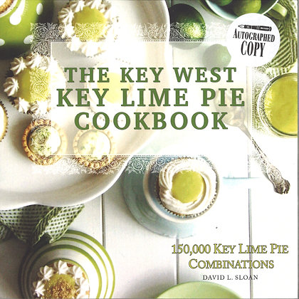 KEY WEST KEY LIME PIE COOKBOOK by David L. Sloan