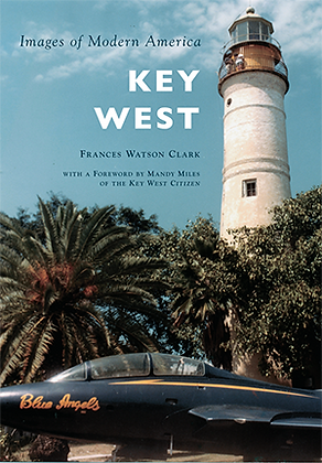 KEY WEST - IMAGES OF MODERN AMERICA
