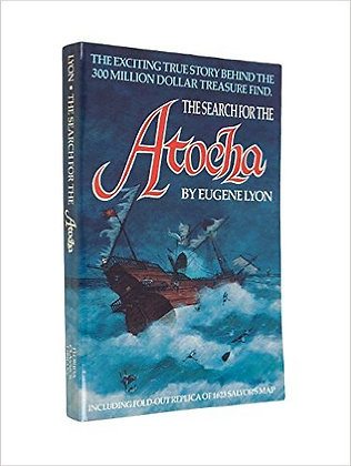THE SEARCH FOR THE ATOCHA by Dr. Eugene Lyon