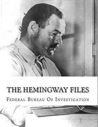 THE HEMINGWAY FBI FILES / Federal Bureau of Invest
