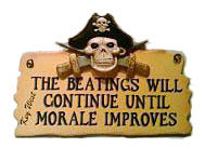 PIRATE PLAQUE: THE BEATINGS WILL CONTINUE