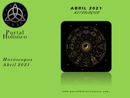 ABRIL ASTROLOGICO 2021 SIGNO POR SIGNO