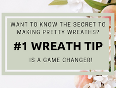 The #1 Most Helpful Wreath Making Tip You Must Know