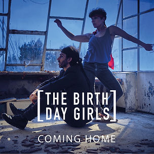 The Birthday Girls - Coming Home