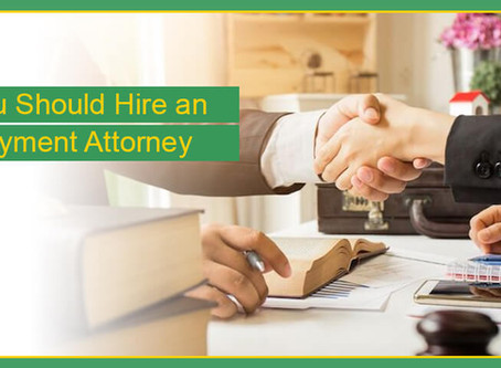 Why You Should Hire an Employment Attorney