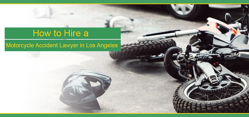 How to Hire a Motorcycle Accident Lawyer in Los Angeles