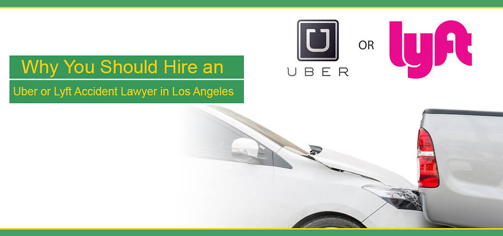 Why You Should Hire an Uber or Lyft Accident Lawyer in Los Angeles