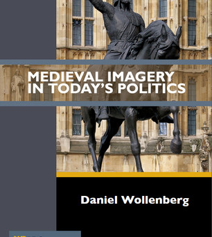 Medievally Speaking reviews: Wollenberg, Medieval Imagery in Today's Politics