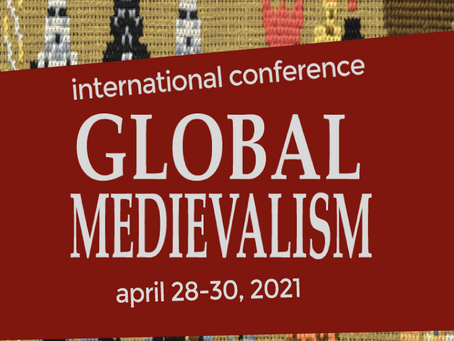 Call for Papers -- Global Medievalism: Culture, Appropriation, and Reinventions