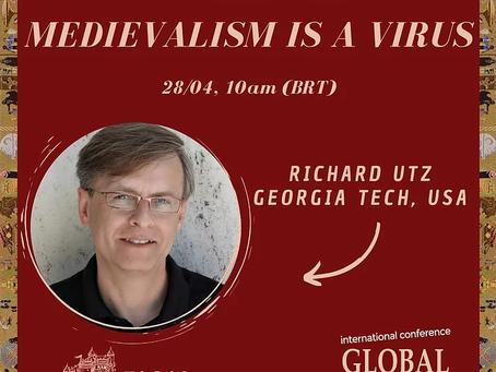 Keynote: Medievalism is a Virus