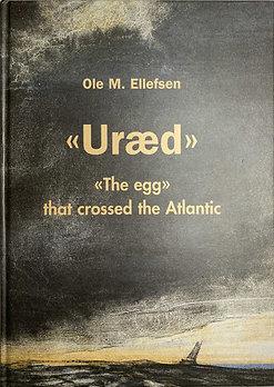 """""""Uræd - The Egg That Crossed The Atlantic"""""""