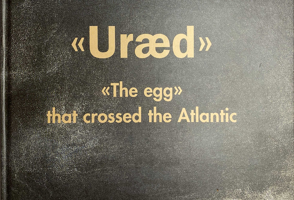 """Uræd - The Egg That Crossed The Atlantic"""