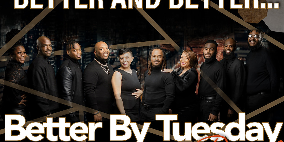 BETTER BY TUESDAY BAND FRIDAY NIGHT