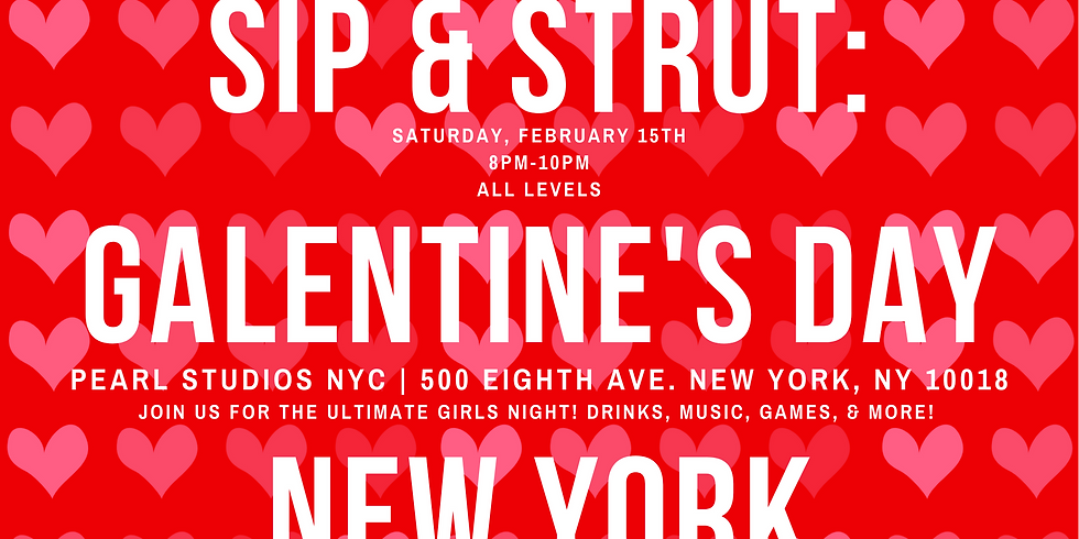 Sip & Strut: GALentine's Day (New York)