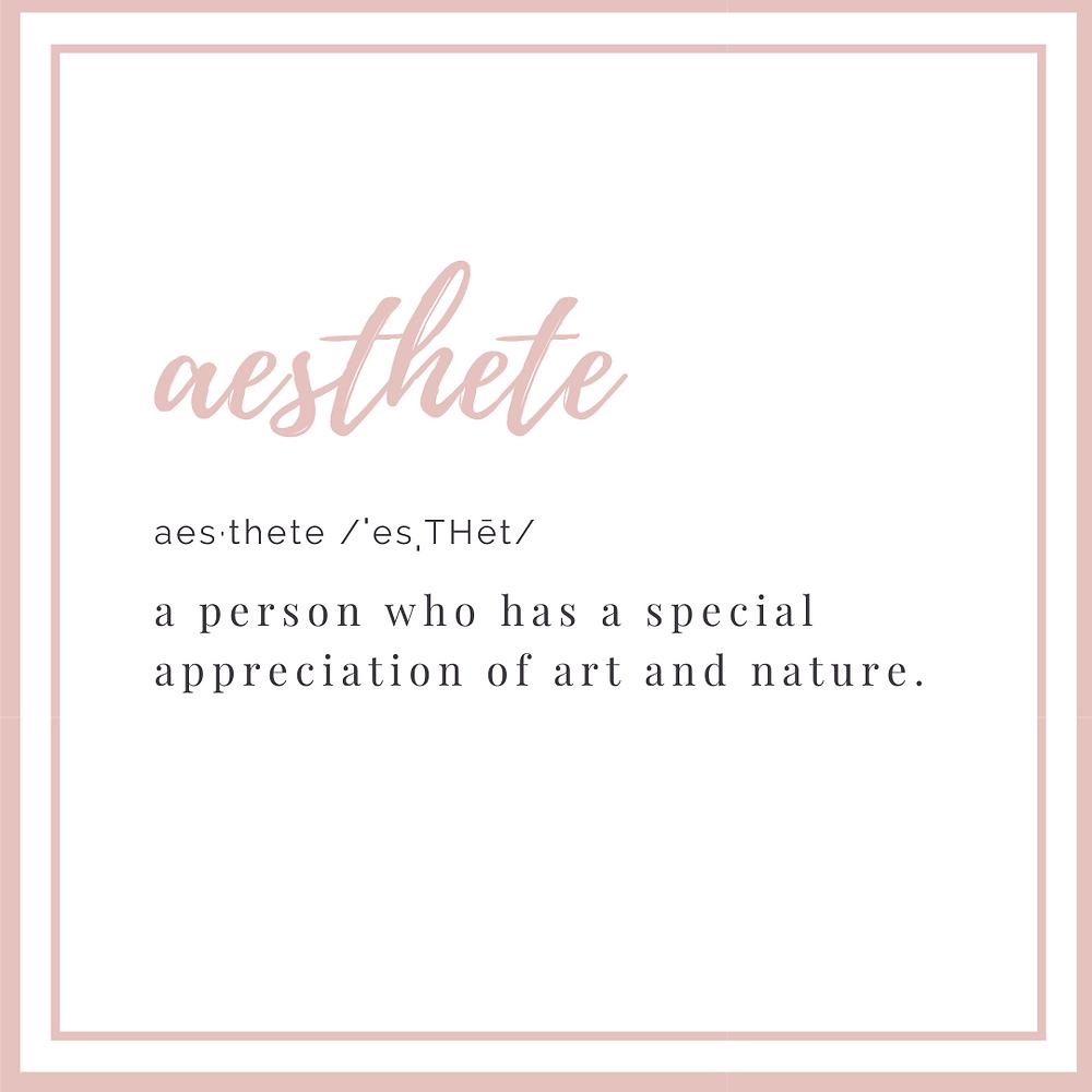Aesthete: Pronounced ess-theet