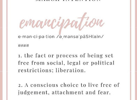 March Intention: Emancipation
