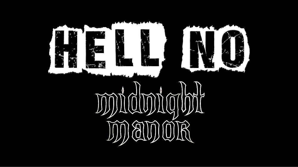 Hell No Midnight Manor