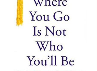 """""""Where You Go Is Not Who You'll Be"""" (Part 1)"""