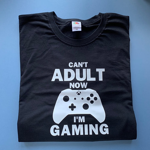 Can't Adult Now I'm Gaming Adult Tee