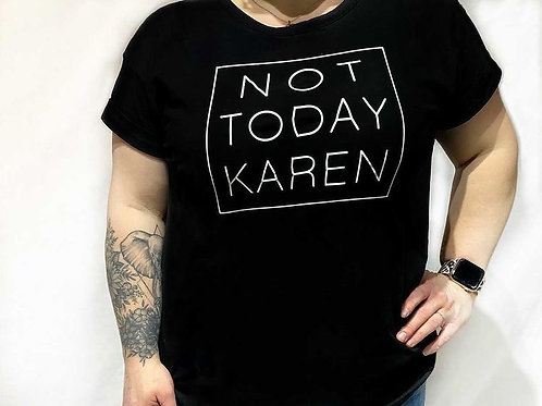 Not Today Karen Adult Tee