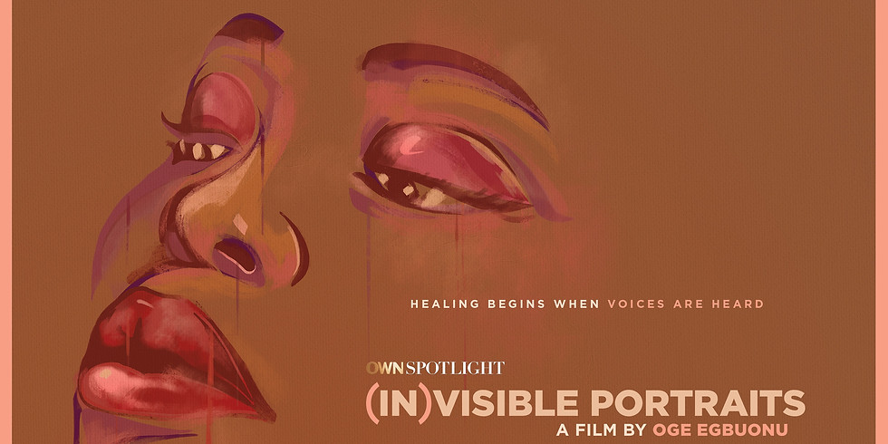 Film Family + OWN presents the (IN)VISIBLE PORTRAITS PREMIERE AND Q&A