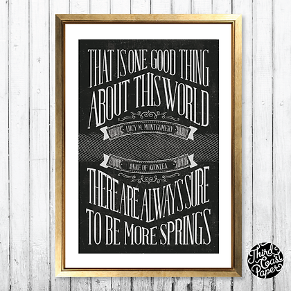 "Anne of Avonlea ""More Springs"" Chalkboard Print"