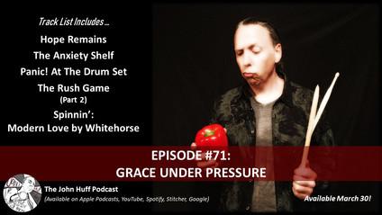 Episode #71: Grace Under Pressure