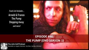 Episode #46: The Pump (End Season 1)