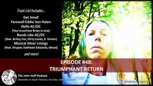 Episode #48: Triumphant Return