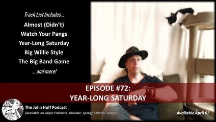 Episode #72: Year-Long Saturday