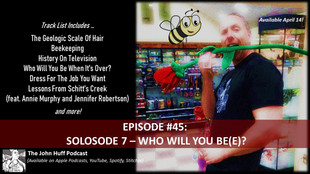Episode #45: Solosode 7 - Who Will You Be(e)?