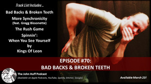 Episode #70: Bad Backs & Broken Teeth