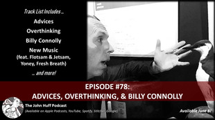 Episode #78: Advices, Overthinking, & Billy Connolly