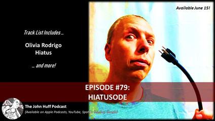 Episode #79: Hiatusode