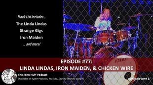 Episode #77: Linda Lindas, Iron Maiden, & Chicken Wire