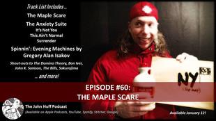 Episode #60: The Maple Scare