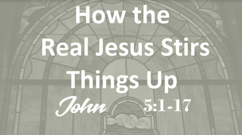 How the Real Jesus Stirs Things Up