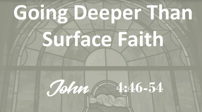 Going Deeper Than Surface Faith