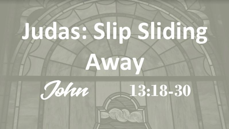 Judas: Slip Sliding Away