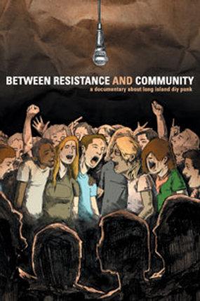 DVD - Between Resistance & Community: The Long Island Do-it-yourself Punk Scene