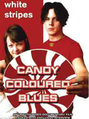 DVD - White Stripes - Candy Colouredblues: Unauthorized