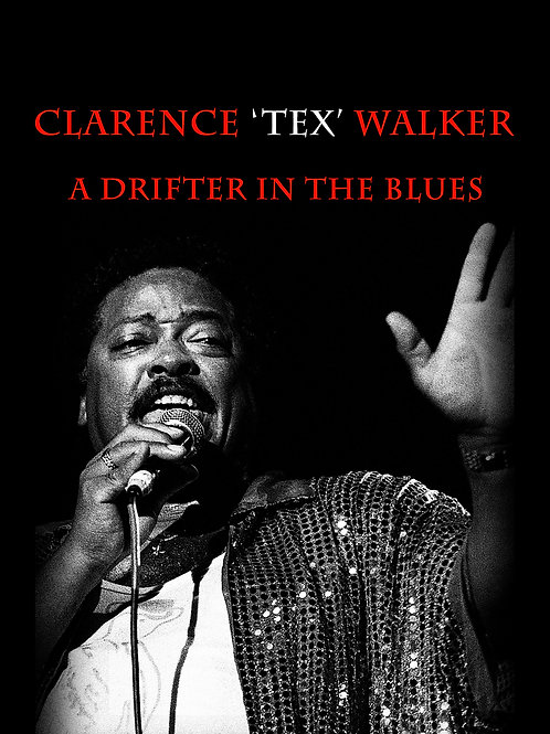 DVD - Clarence Tex Walker - A Drifter In The Blues