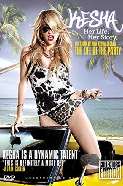 DVD - Kesha - Her Life, Her Story: Unauthorized