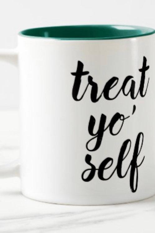 Treat Yo' Self Mug